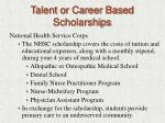 talent or career based scholarships