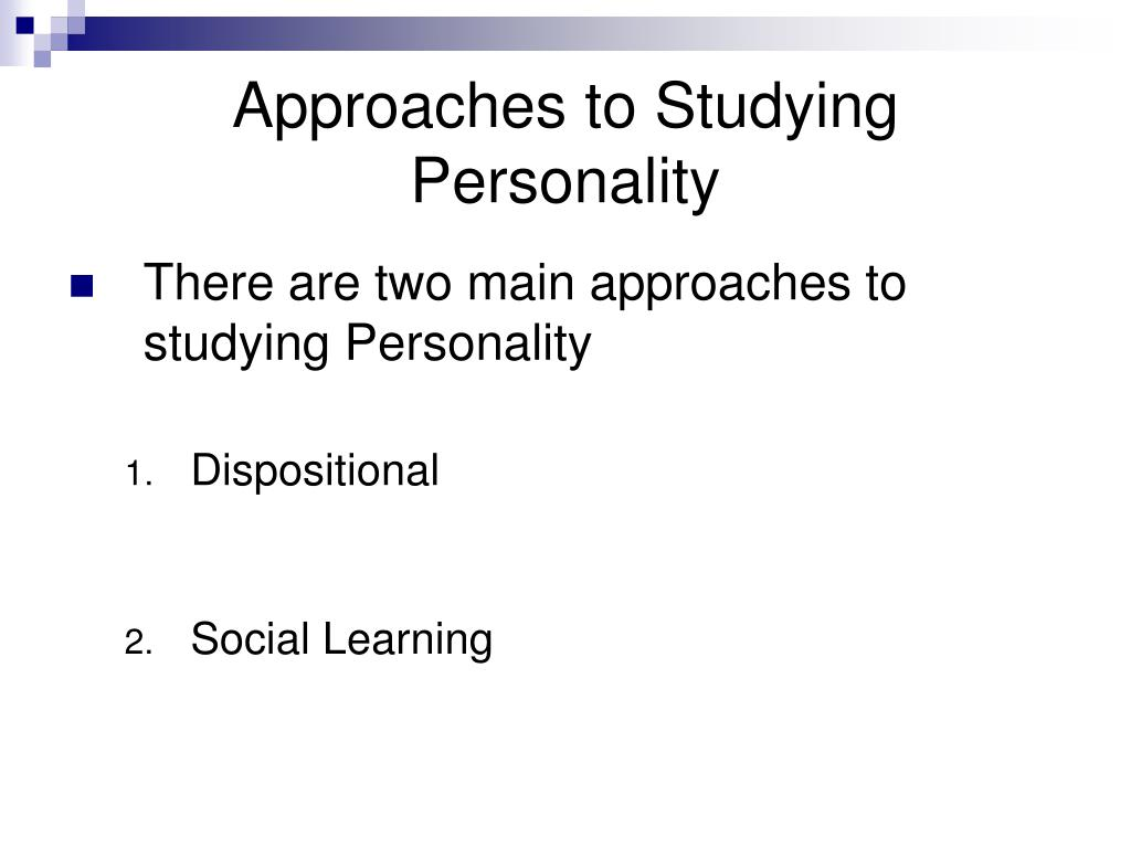 Approaches to Studying Personality