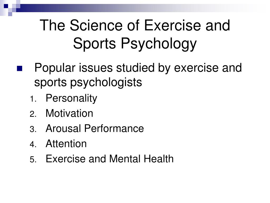 The Science of Exercise and Sports Psychology