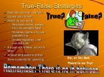 true false strategies
