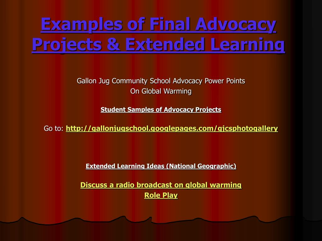 Examples of Final Advocacy Projects & Extended Learning
