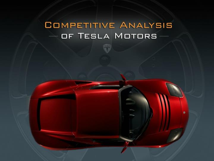 ppt competitive analysis of tesla motors powerpoint On tesla motors competitive analysis