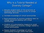 why is a tutorial needed at diversity college