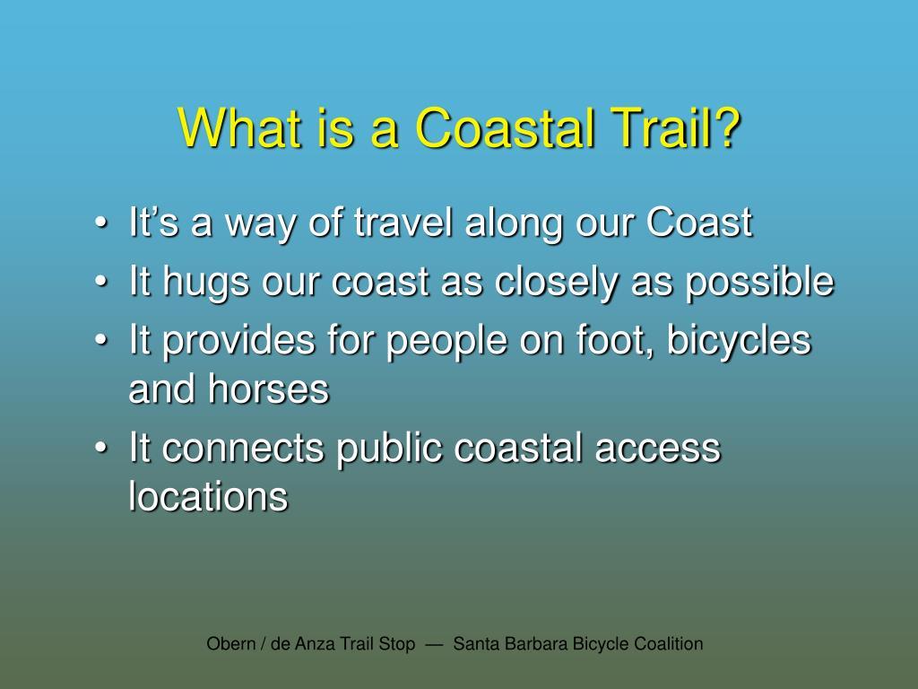 What is a Coastal Trail?