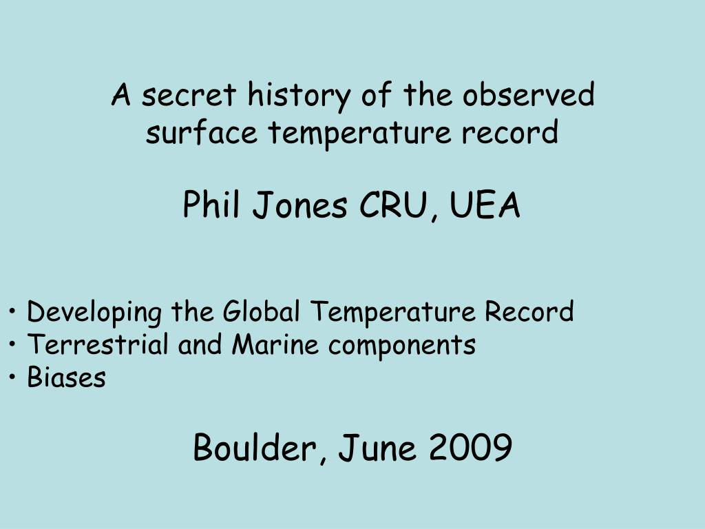 a secret history of the observed surface temperature record phil jones cru uea l.