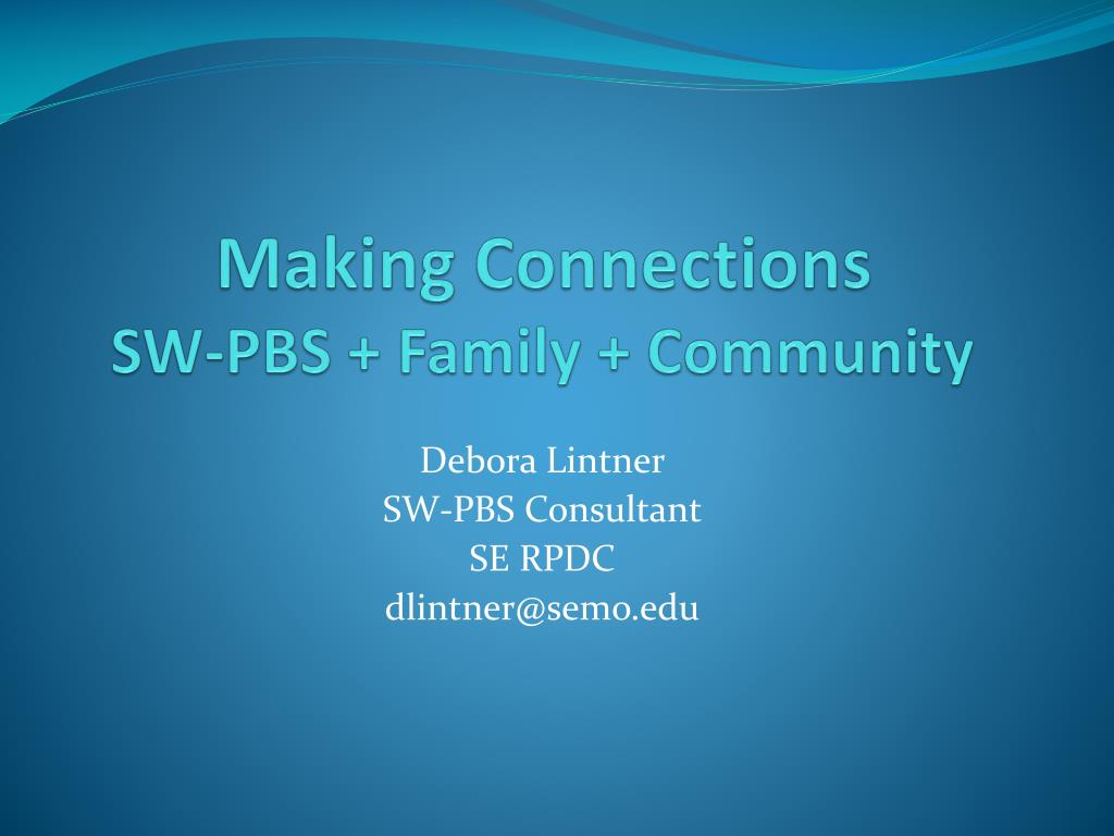 making connections sw pbs family community l.