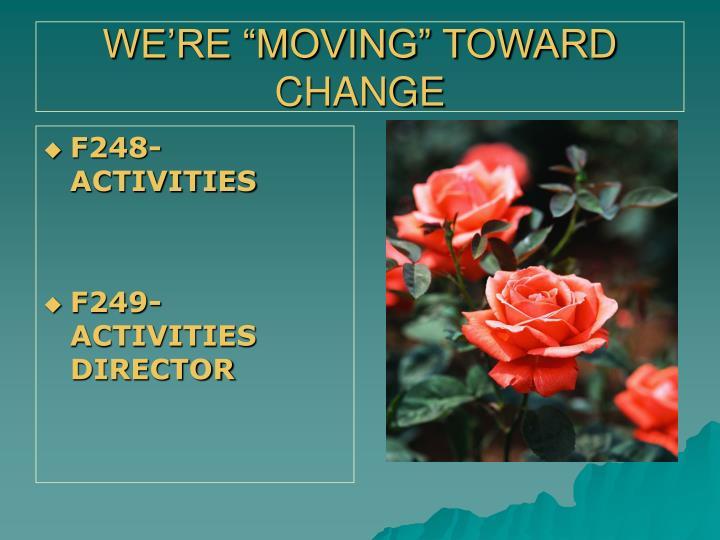 We re moving toward change
