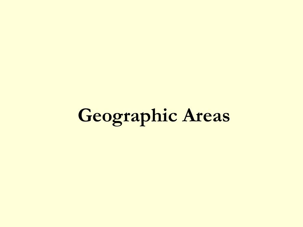 Geographic Areas