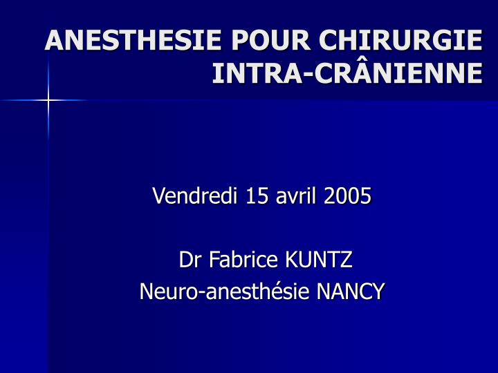 anesthesie pour chirurgie intra cr nienne n.