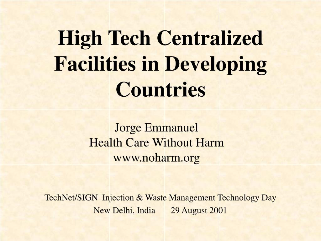 high tech centralized facilities in developing countries l.