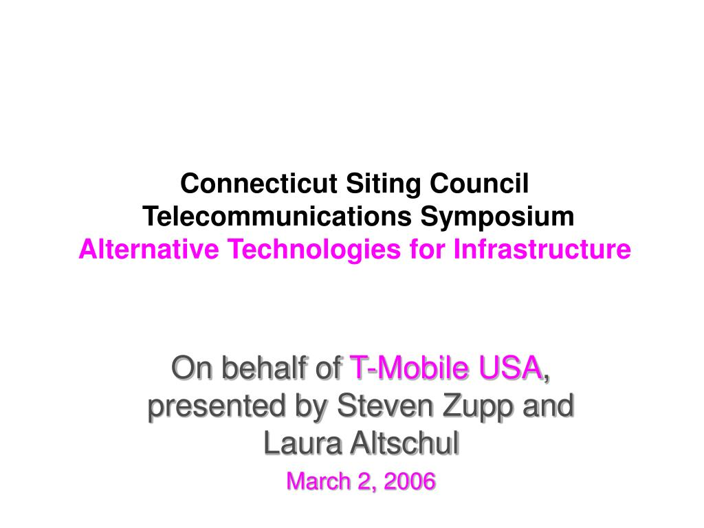 connecticut siting council telecommunications symposium alternative technologies for infrastructure l.