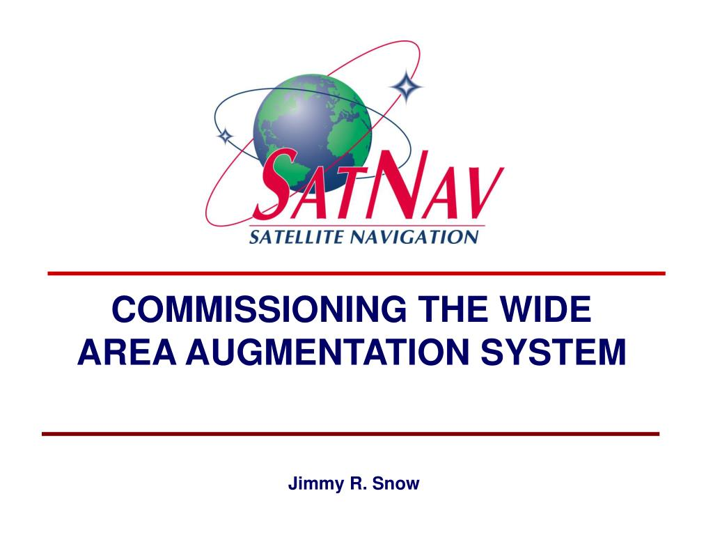 COMMISSIONING THE WIDE AREA AUGMENTATION SYSTEM