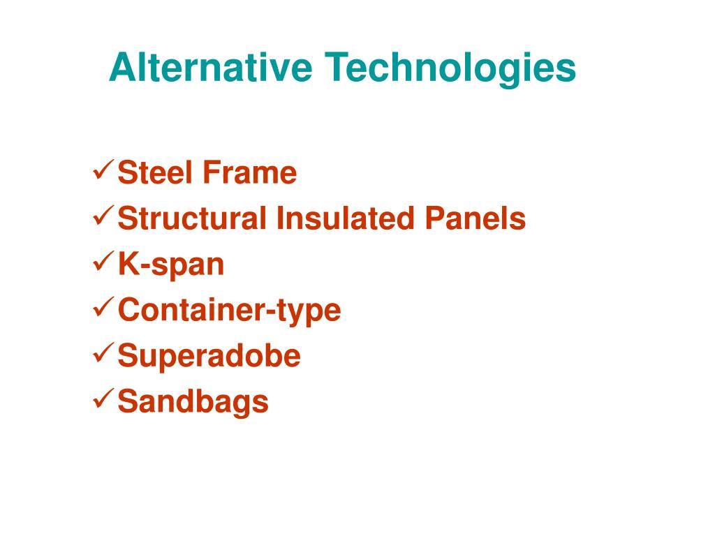 Alternative Technologies