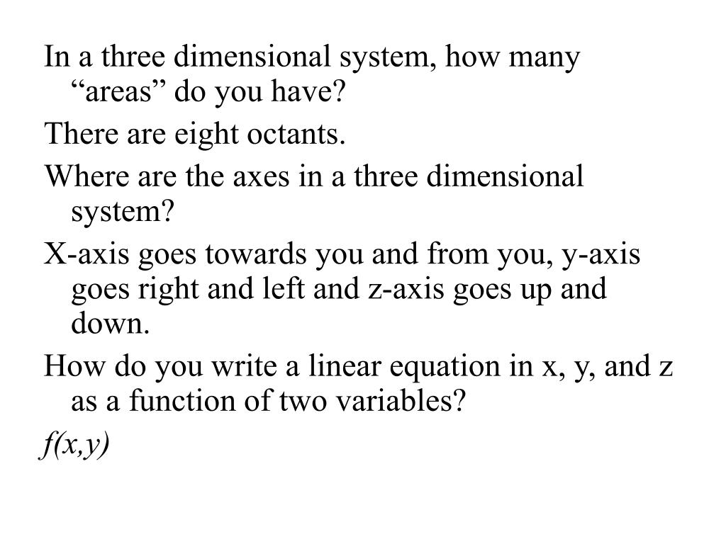 "In a three dimensional system, how many ""areas"" do you have?"