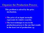 organize the production process17