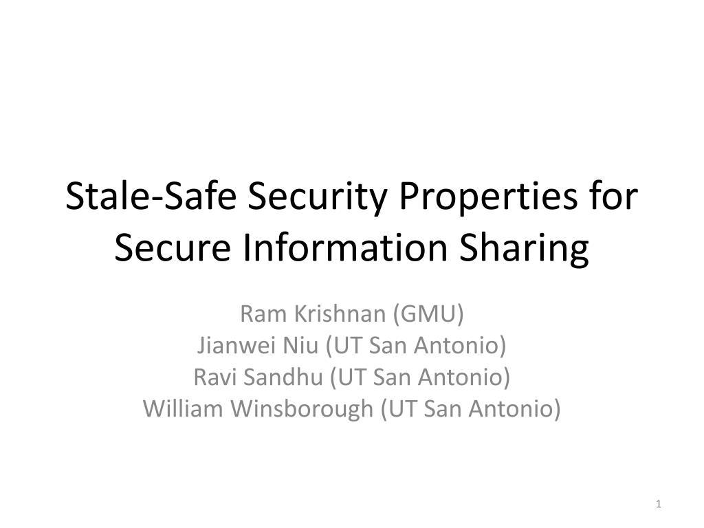 stale safe security properties for secure information sharing l.