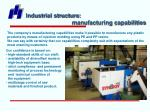 industrial structure manufacturing capabilities