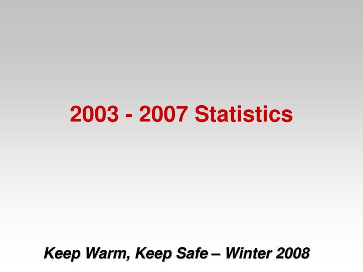 2003 2007 statistics
