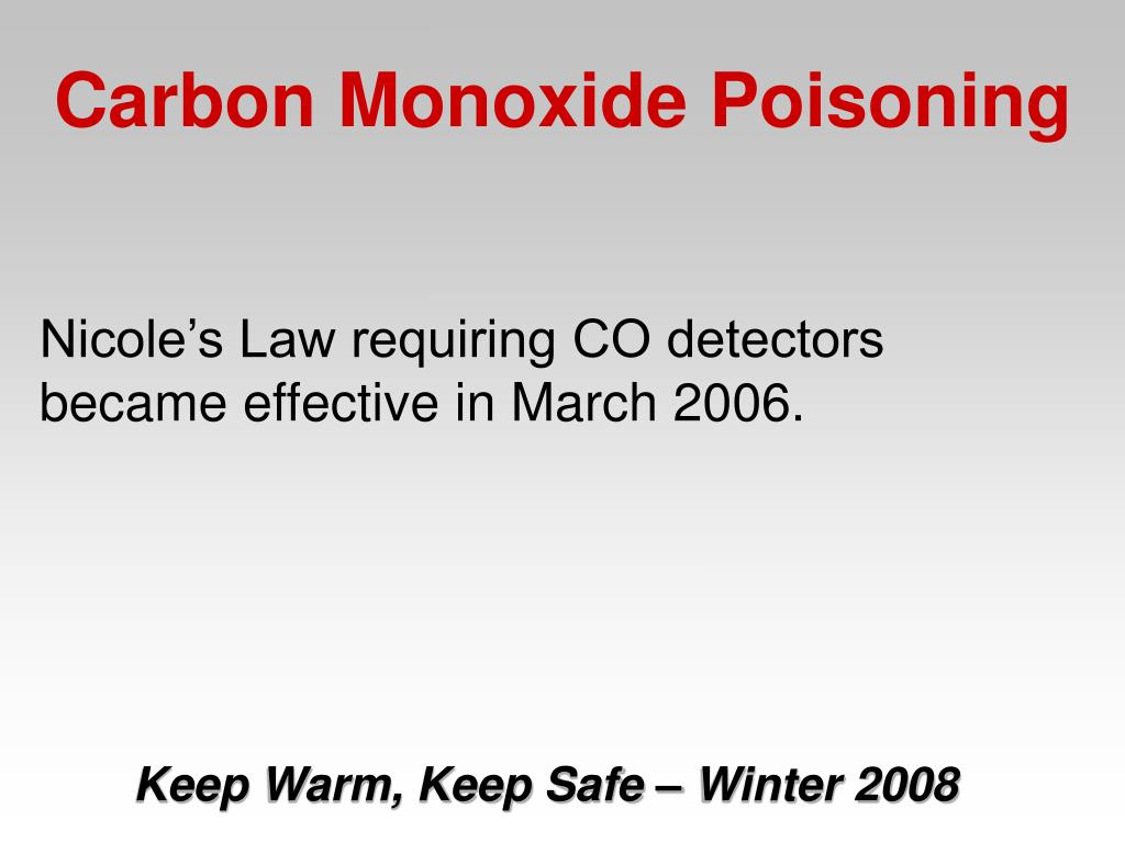 Nicole's Law requiring CO detectors became effective in March 2006.