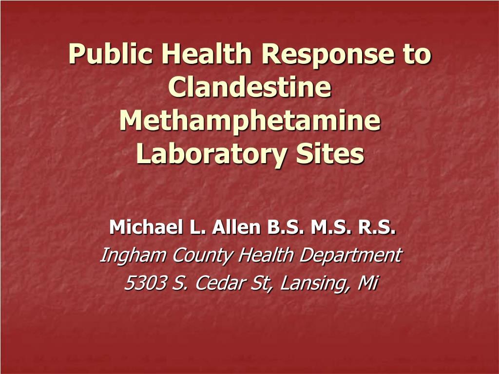 public health response to clandestine methamphetamine laboratory sites l.