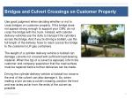 bridges and culvert crossings on customer property