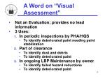 a word on visual assessment