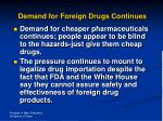 demand for foreign drugs continues