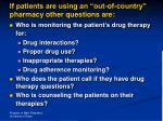 if patients are using an out of country pharmacy other questions are