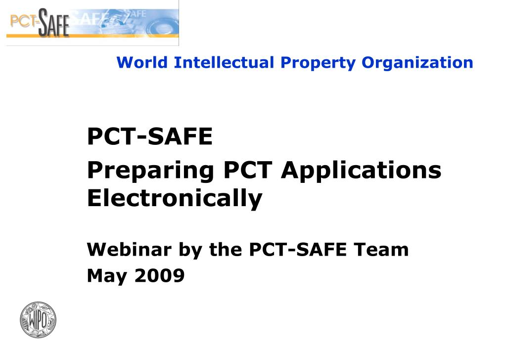 pct safe preparing pct applications electronically webinar by the pct safe team may 2009 l.