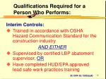 qualifications required for a person who performs18