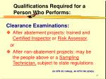 qualifications required for a person who performs21