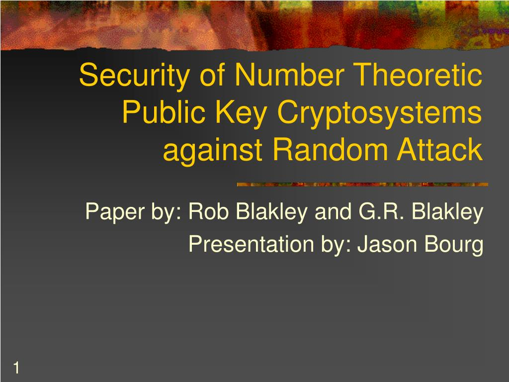 security of number theoretic public key cryptosystems against random attack l.