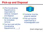 pick up and disposal