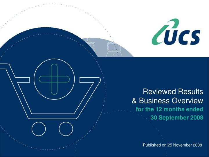 Reviewed results business overview