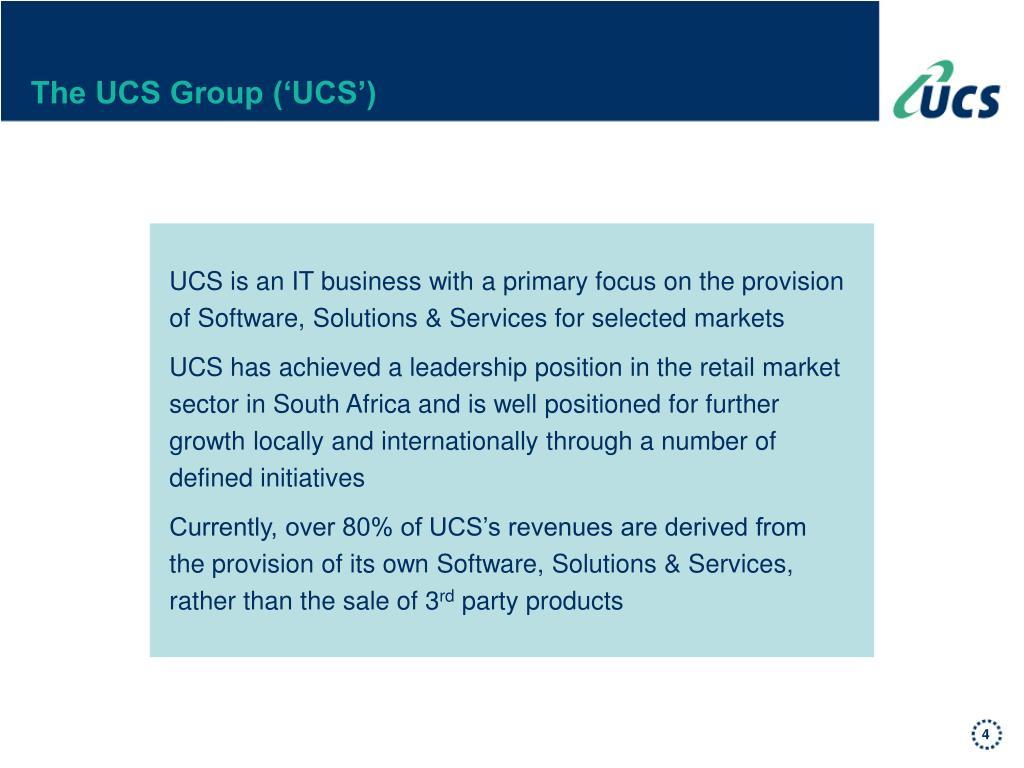 The UCS Group ('UCS')