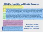 md a liquidity and capital resources