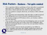 risk factors business not quite comical