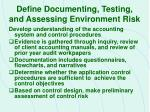 define documenting testing and assessing environment risk