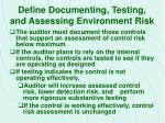 define documenting testing and assessing environment risk21