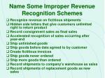name some improper revenue recognition schemes