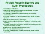 review fraud indicators and audit procedures