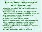 review fraud indicators and audit procedures40