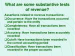 what are some substantive tests of revenue