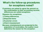 what s the follow up procedures for exceptions noted