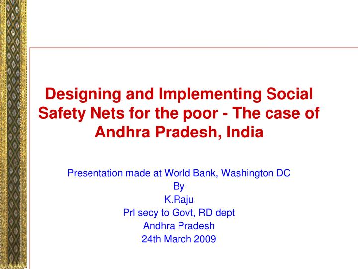 designing and implementing social safety nets for the poor the case of andhra pradesh india n.