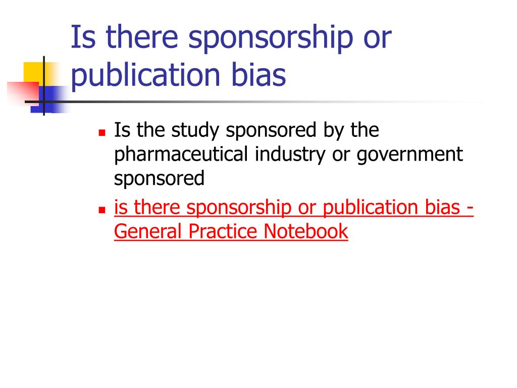 Is there sponsorship or publication bias