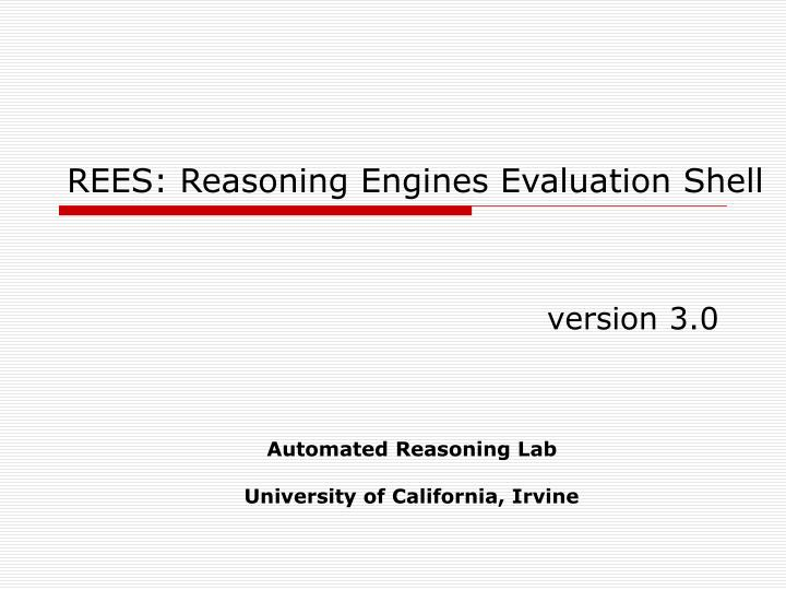 Rees reasoning engines evaluation shell