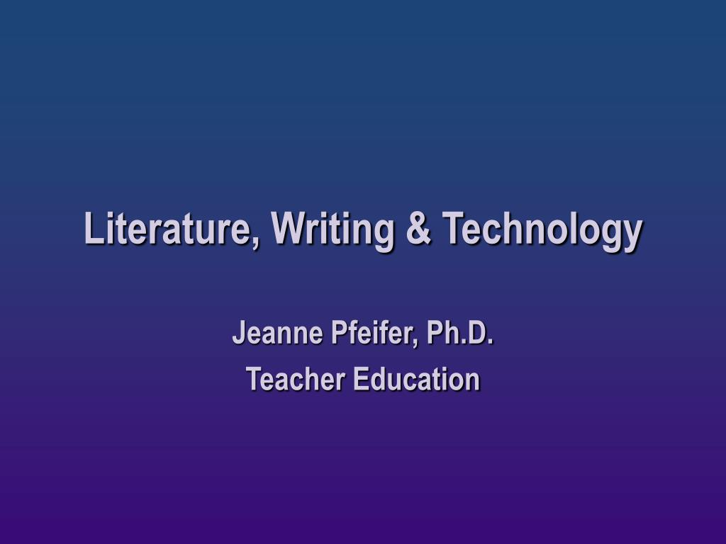 literature writing technology l.