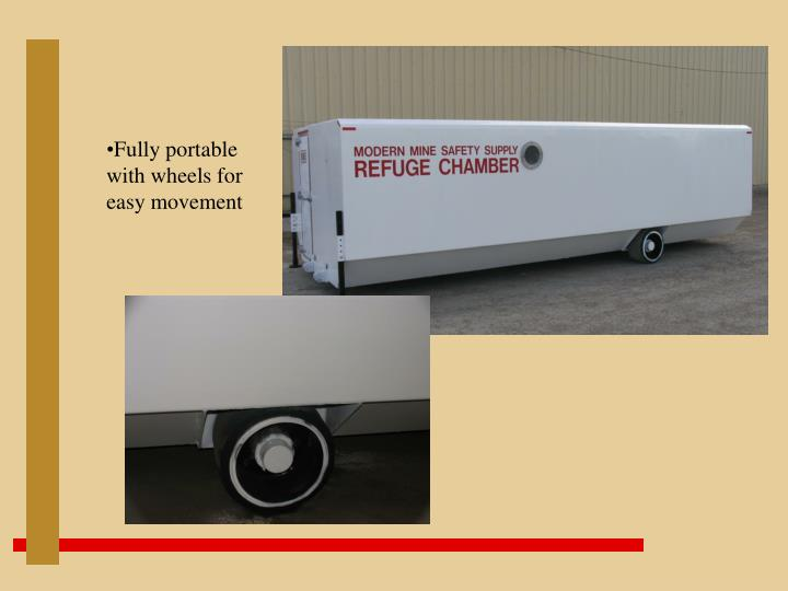 Fully portable with wheels for easy movement
