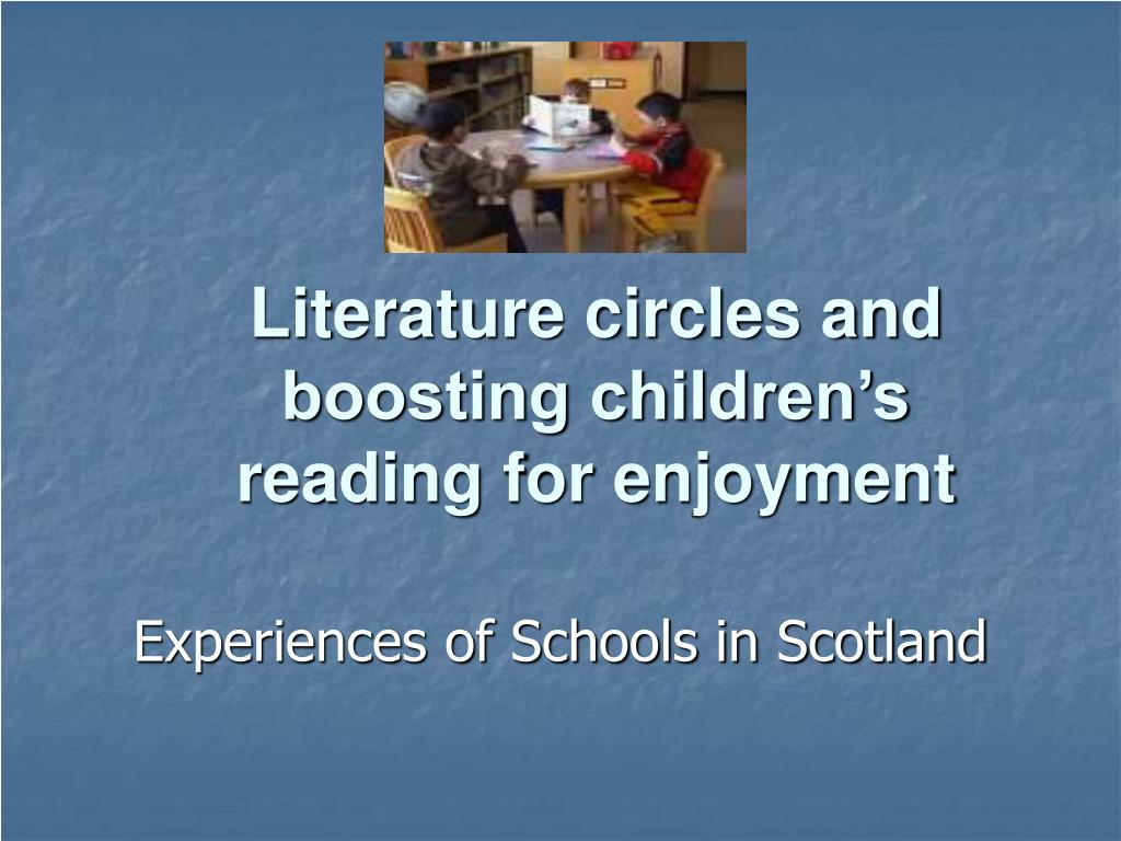 literature circles and boosting children s reading for enjoyment l.